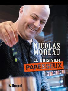 Nicoals Moreau Le cuisinier paresseux © photo: courtoisie