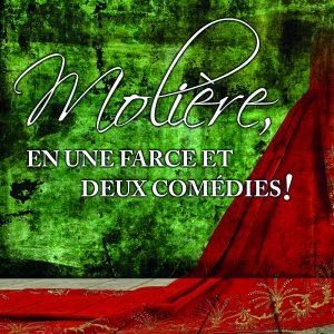 Molière, en une farce et deux comédies! © photo: courtoisie