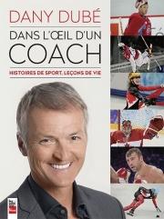 Dany Dubé Dans l'œil d'un coach© photo: courtoisie