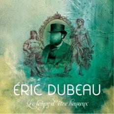 Le nouvel album Éric Dubeau