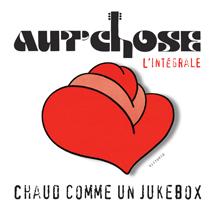 Coffret Chaud comme un jukebox, L'Intégrale - Aut'Chose
