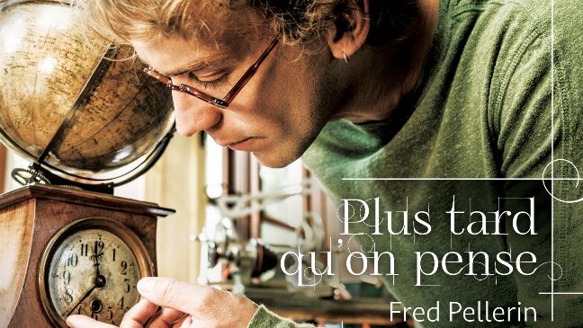 Le nouvel album de Fred Pellerin - Plus tard qu'on pense