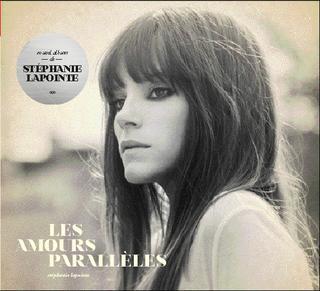 Stéphanie Lapointe - Les amours parallèles