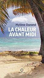 Mylène Durand La chaleur avant midi © photo : courtoisie