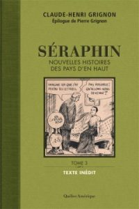 Claude-Henri Grignon, Séraphin tome 3 © photo : courtoisie