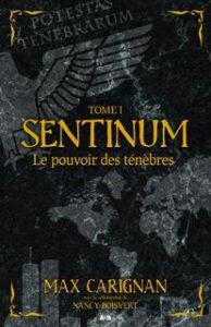 Sentinum tome 1 - Le pouvoir des ténébres
