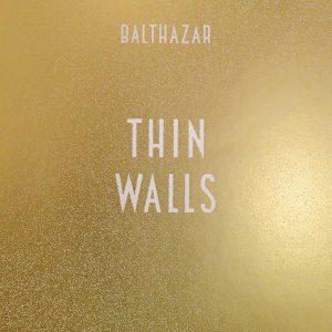 Thin Walls - Balthazar