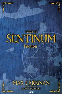 Sentinum tome 3 - Faction