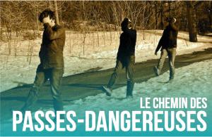 Le Chemin des passes-dangereuses _ Dès le 5 février au théâtre Prospero!