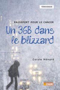 Passeport pour le cancer – Un 36B dans le blizzard