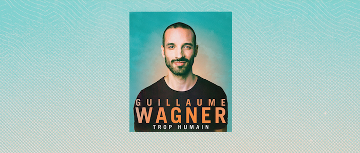 Guillaume Wagner est Trop humain!