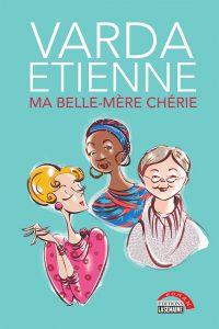 Varda Etienne : Ma belle-mère chérie © photo: courtoisie