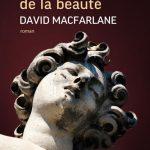 David Macfarlane Les Figures de la beauté  © photo: courtoisie