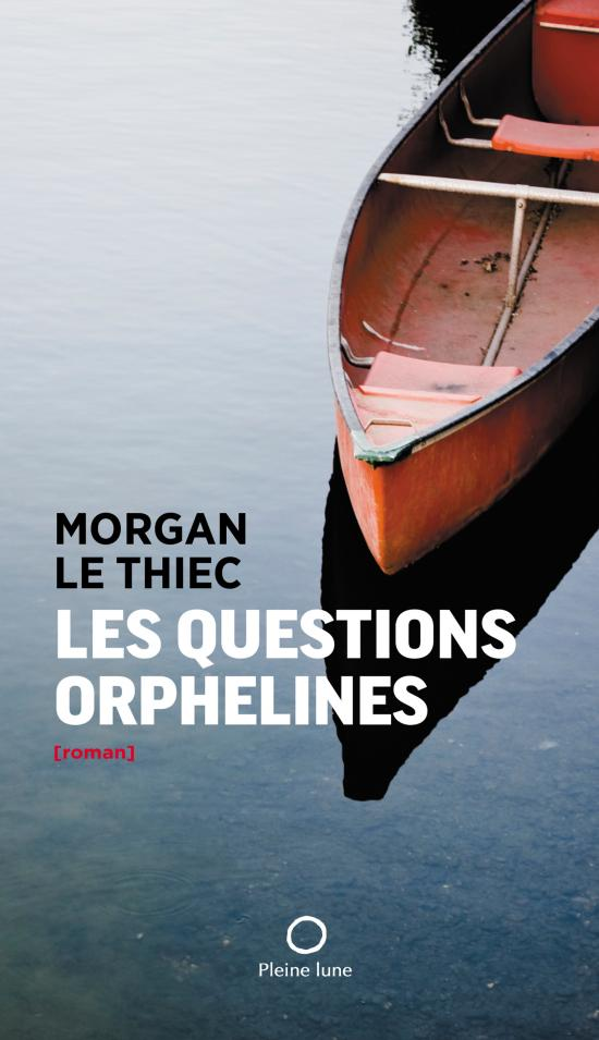 Morgan Le Thiec Les questions orphelines © photo: courtoisie