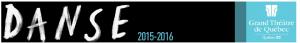 Dévoilement de la saison de danse 2015-2016 du Grand Théâtre de Québec
