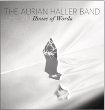 The Aurian Haller Band - House of Words