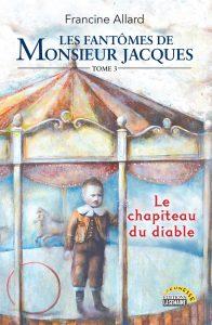 Les Fantômes de Monsieur Jacques  tome 3– Le chapiteau du diable