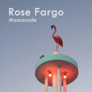 Rose Fargo - Mascarade