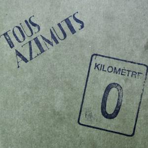 KM 0  - Tous Azimuts