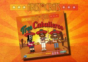 Aristocrats - Tres Caballeros