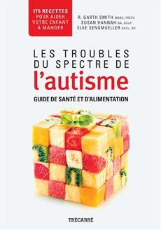 Les troubles du spectre de l'autisme, Guide de santé et d'alimentation