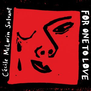 Cécile McLorin Salvant - For One To Love