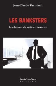 Les Banksters - les dessous du système financier