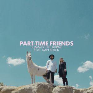 Part-Time Friends, le clip de Summertime Burns feat Dan Black