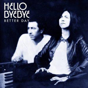 Hello ByeBye - Better Day