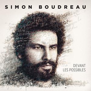Devant les possibles de Simon Boudreau