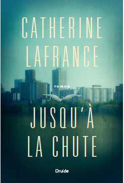 Catherine Lafrance Jusqu'à la chute