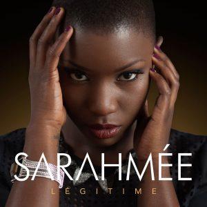 """Sarahmée présente """"LÉGITIME"""", son premier album!"""