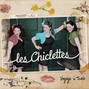 Les Chiclettes- Voyage à trois
