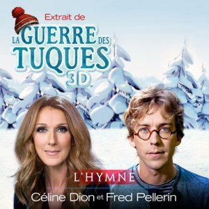 La Guerre des Tuques 3D avec Céline Dion et Fred Pellerin
