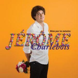 Jérôme Charlebois - Même pour les matantes