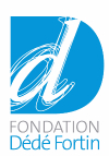 La Fondation Dédé Fortin