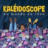 Kaléidoscope - Un monde de rêve