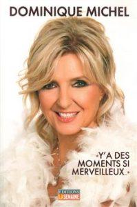 Livre Y'a des moments si merveilleux de Dominique Michel