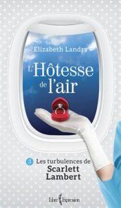 L'Hôtesse de l'air, tome 3, Les turbulences de Scarlett Lambert