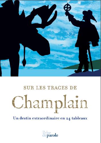 Sur les traces de Champlain © photo: courtoisie