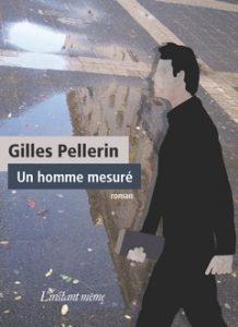 Livre:Un home mesuré de Gilles Pellerin