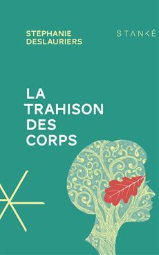 Stéphanie Deslaurier La trahison des corps © photo  : courtoisie
