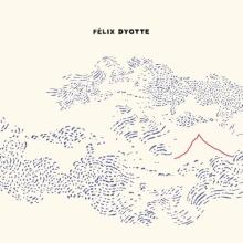 Le nouvel album de Félix Dyotte