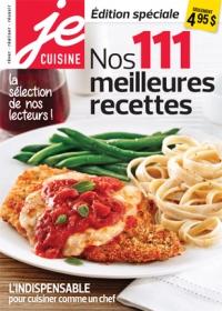 Je Cuisine Édition spéciale nos 111 meilleures recettes