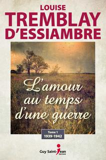 L'amour au temps d'une guerre, tome 1 – 1939-1942