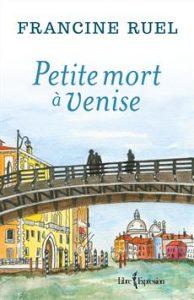 Petite mort à Venise de Francine Ruel