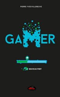 Gamer - Tome 1 : Nouveau port