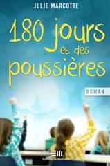 180 jours et des poussières de Julie Marcotte