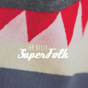 Ian Kelly - Super Folk