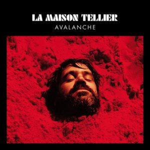 Maison Tellier - Avalanche